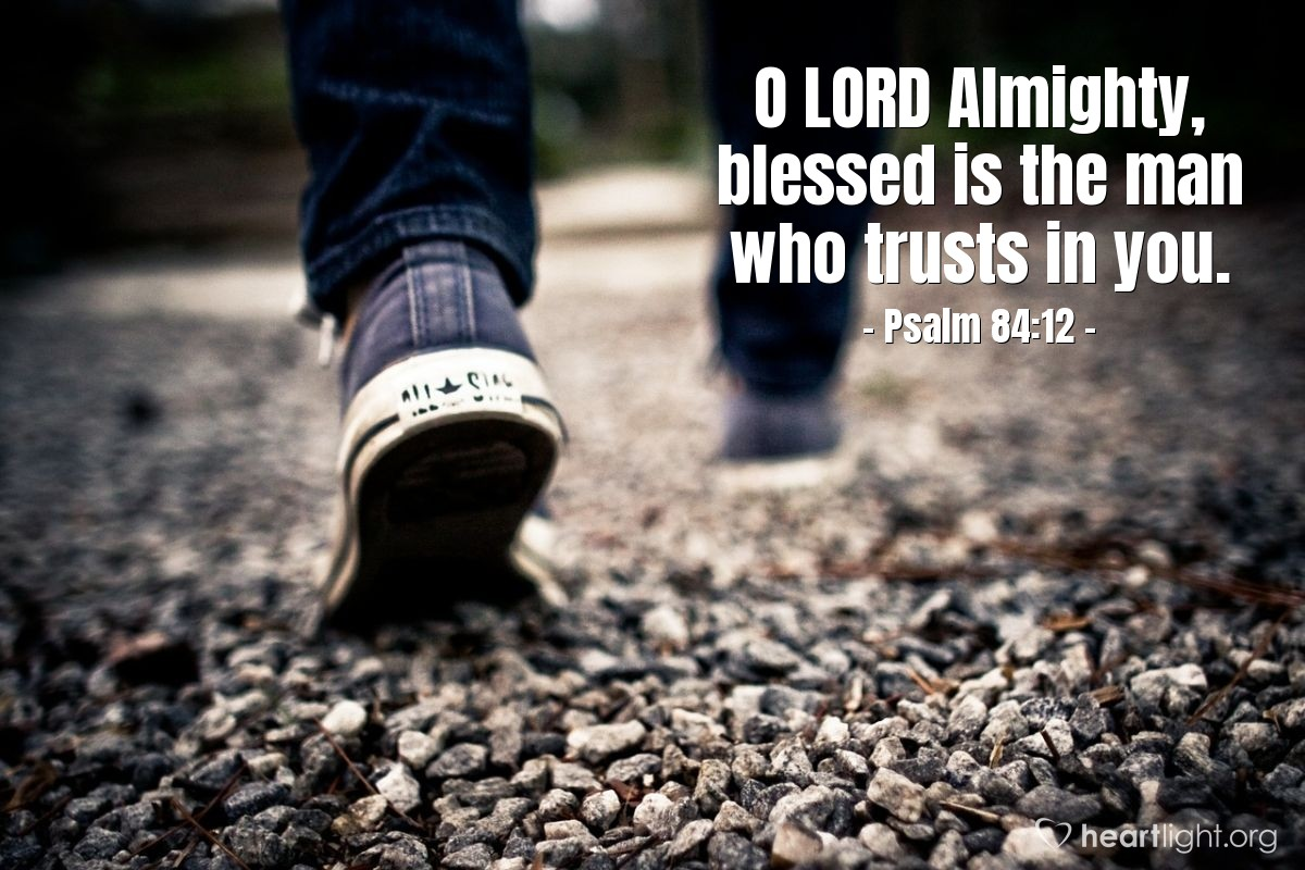 Illustration of Psalm 84:12 — O LORD Almighty, blessed is the man who trusts in you.