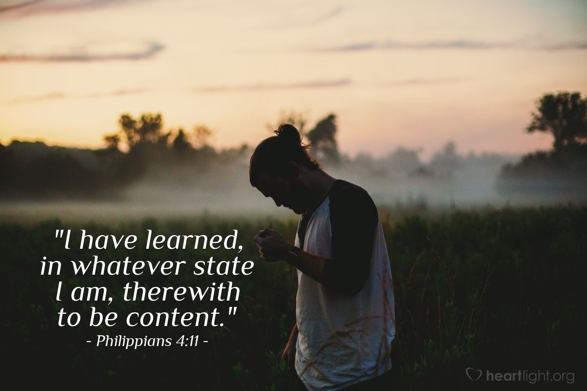 "Illustration of Philippians 4:11 — ""I have learned, in whatever state I am, therewith to be content."""