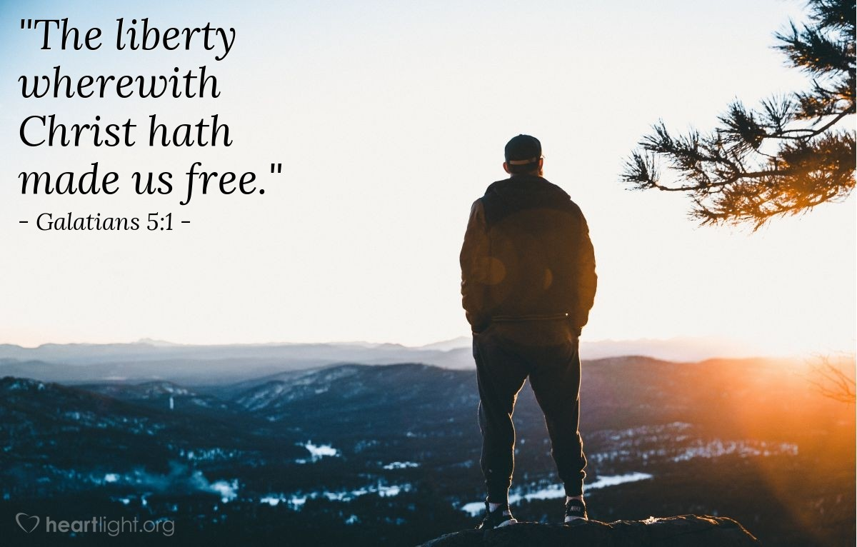 "Illustration of Galatians 5:1 — ""The liberty wherewith Christ hath made us free."""