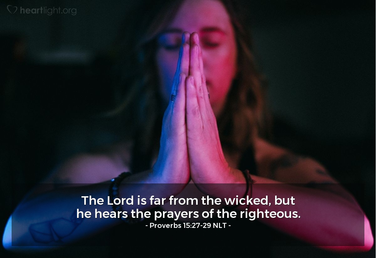 Living in Wickedness Hinders Prayer' — Proverbs 15:27-29 NLT
