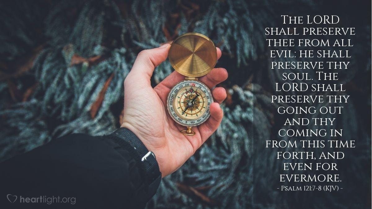Psalm 121:7-8 (KJV) — Today's Verse for Friday, June 22, 2018