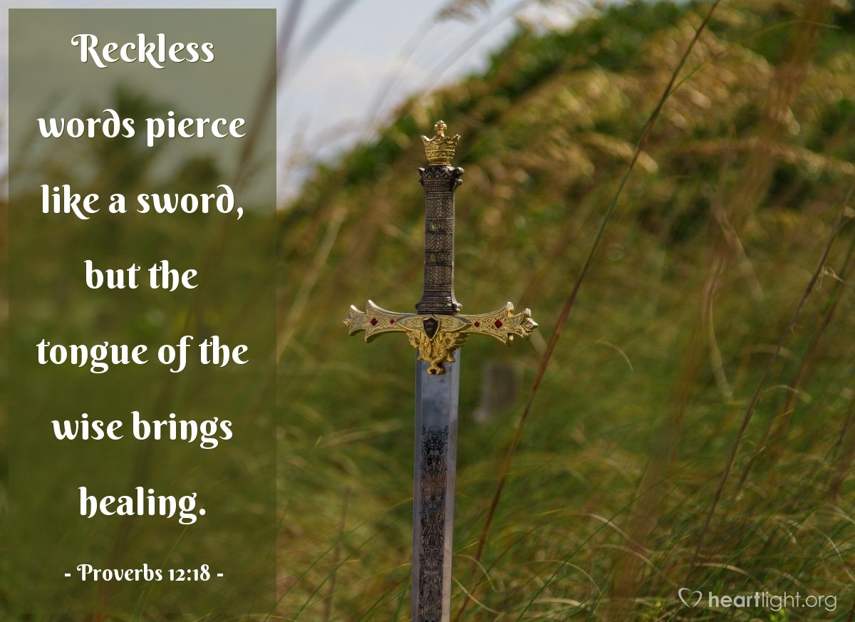 Illustration of Proverbs 12:18 — Reckless words pierce like a sword, but the tongue of the wise brings healing.
