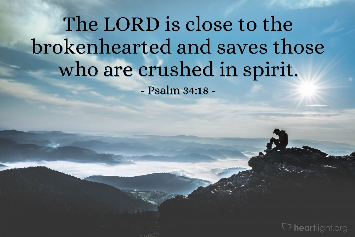 Illustration of Psalm 34:18 — The LORD is close to the brokenhearted and saves those who are crushed in spirit.