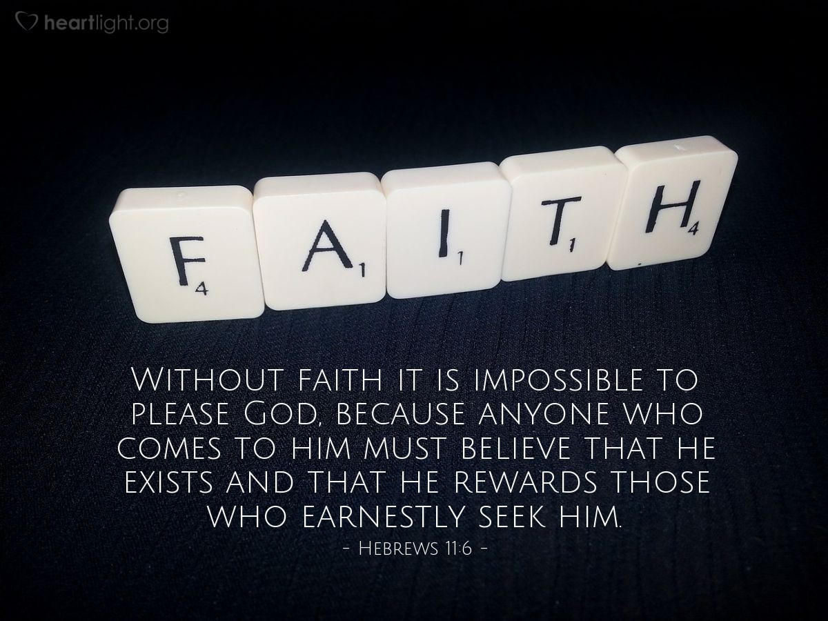 Illustration of Hebrews 11:6 on Believe