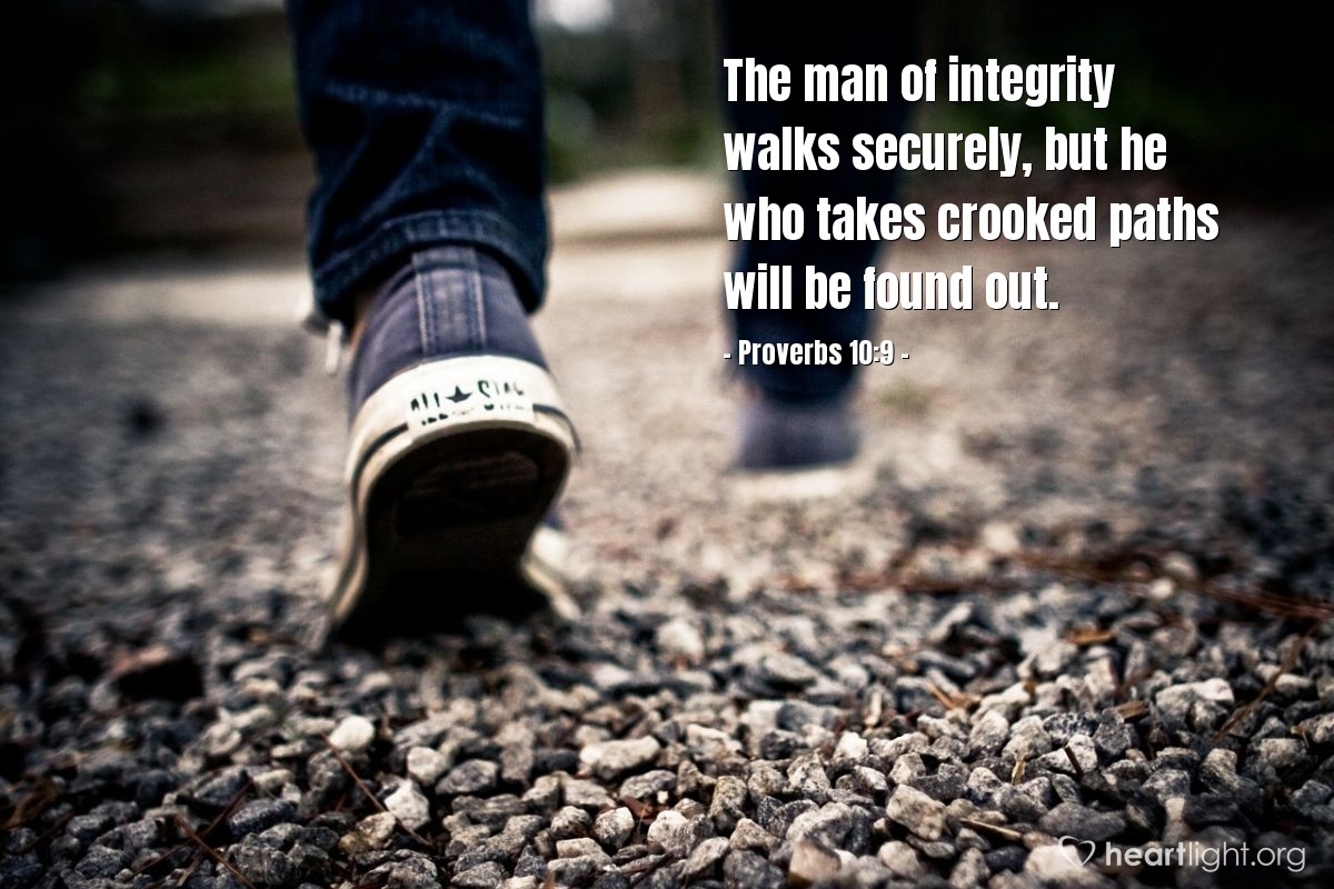 Illustration of Proverbs 10:9 — The man of integrity walks securely, but he who takes crooked paths will be found out.
