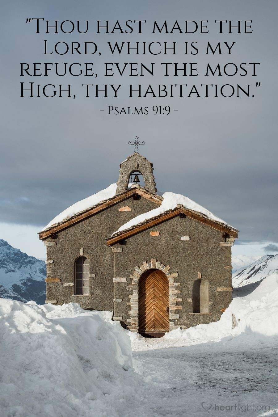 "Illustration of Psalms 91:9 — ""Thou hast made the Lord, which is my refuge, even the most High, thy habitation."""
