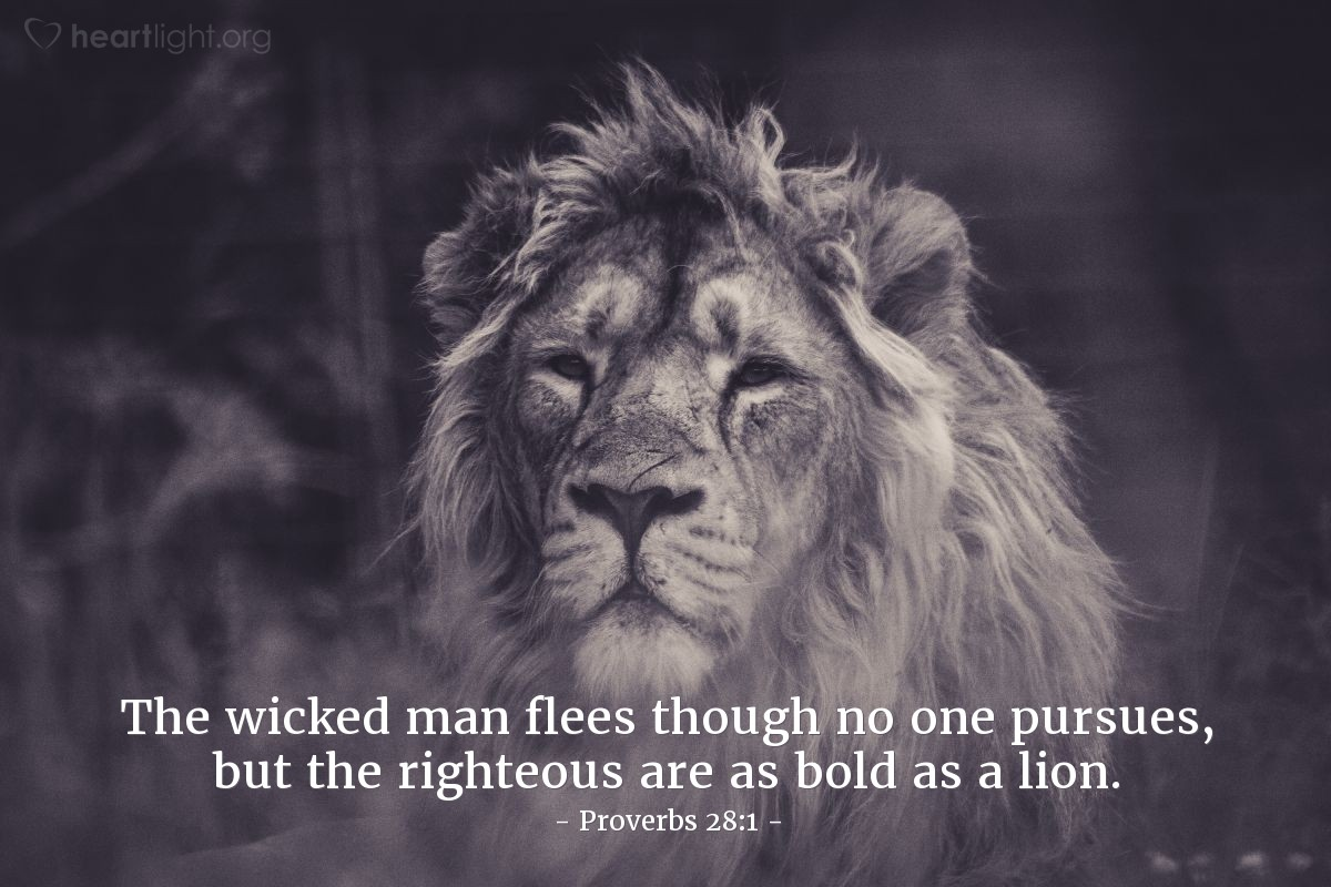 Illustration of Proverbs 28:1 — The wicked man flees though no one pursues, but the righteous are as bold as a lion.