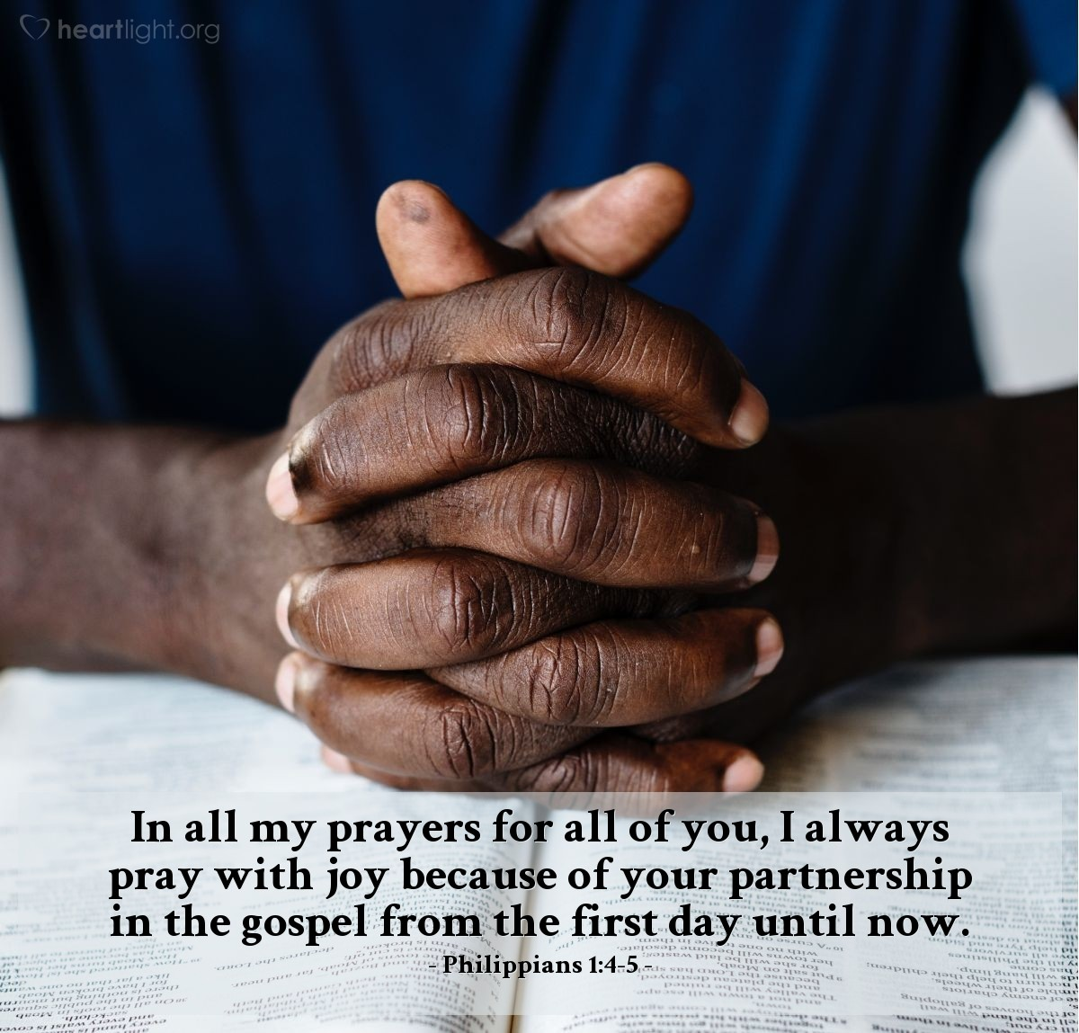 Illustration of Philippians 1:4-5 — In all my prayers for all of you, I always pray with joy because of your partnership in the gospel from the first day until now.