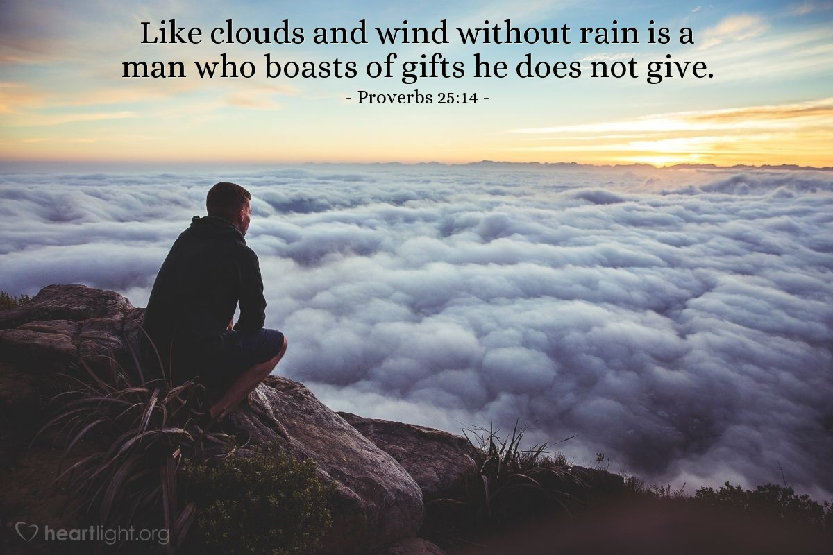 Illustration of Proverbs 25:14 — Like clouds and wind without rain is a man who boasts of gifts he does not give.