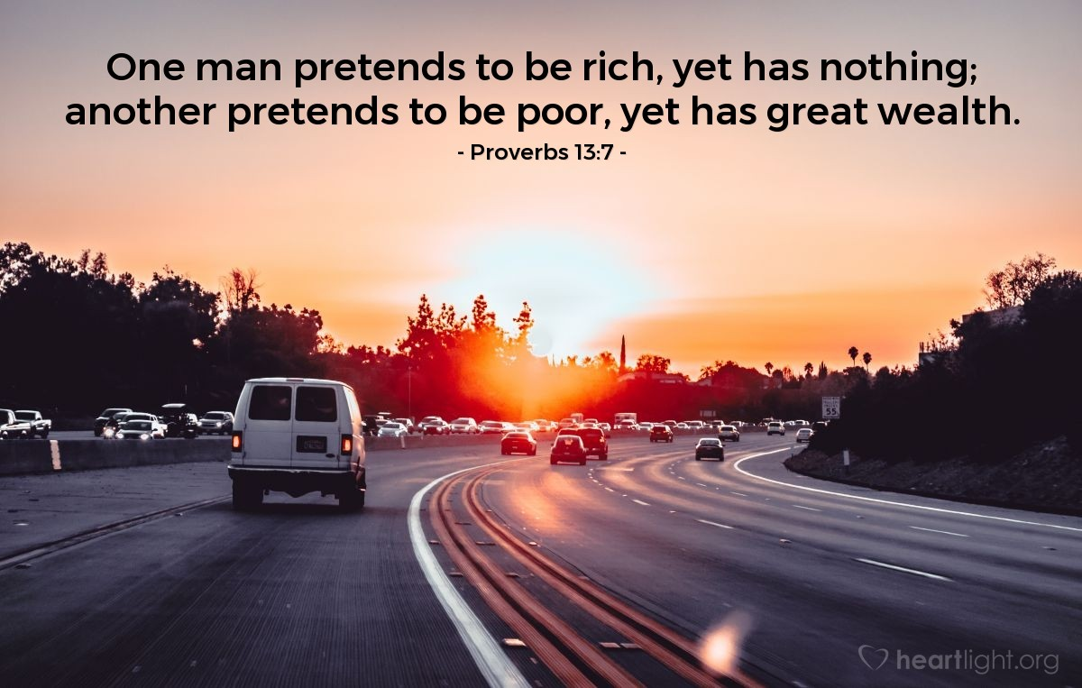 Illustration of Proverbs 13:7 — One man pretends to be rich, yet has nothing; another pretends to be poor, yet has great wealth.