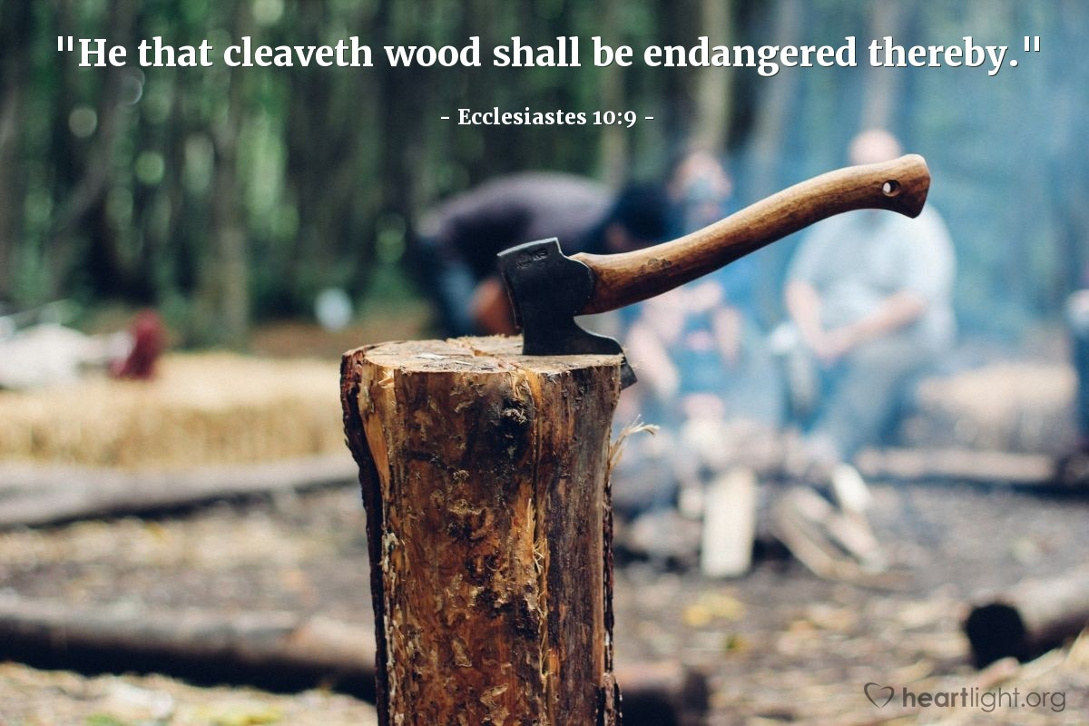 "Illustration of Ecclesiastes 10:9 — ""He that cleaveth wood shall be endangered thereby."""