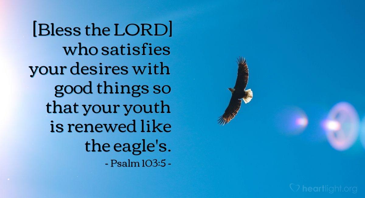 Inspirational illustration of Psalm 103:5