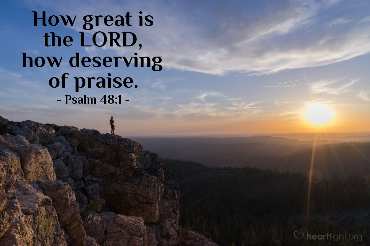 Illustration of Psalm 48:1 — How great is the LORD, how deserving of praise.