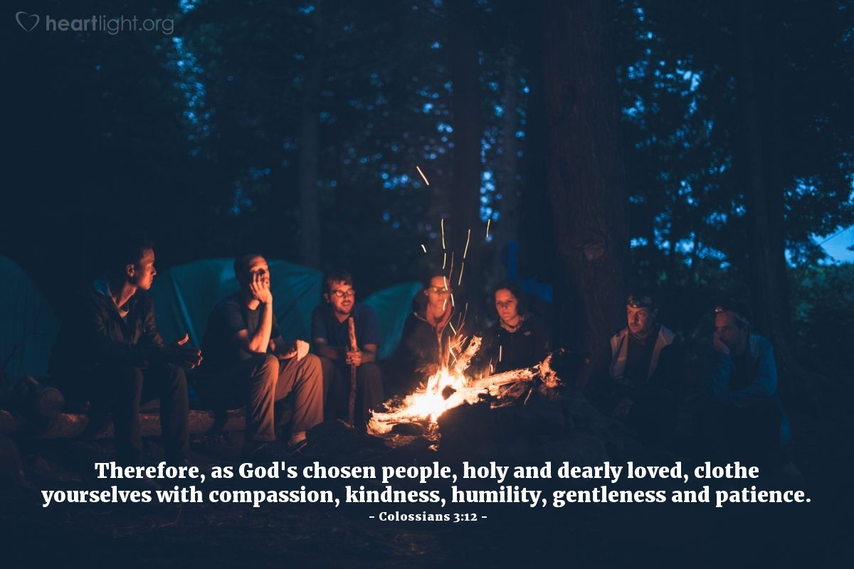 Illustration of Colossians 3:12 — Therefore, as God's chosen people, holy and dearly loved, clothe yourselves with compassion, kindness, humility, gentleness and patience.