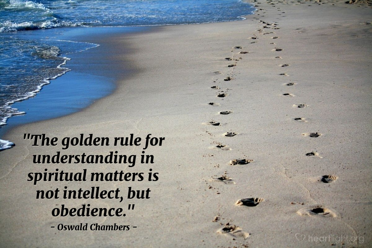 "Illustration of Oswald Chambers — ""The golden rule for understanding in spiritual matters is not intellect, but obedience."""