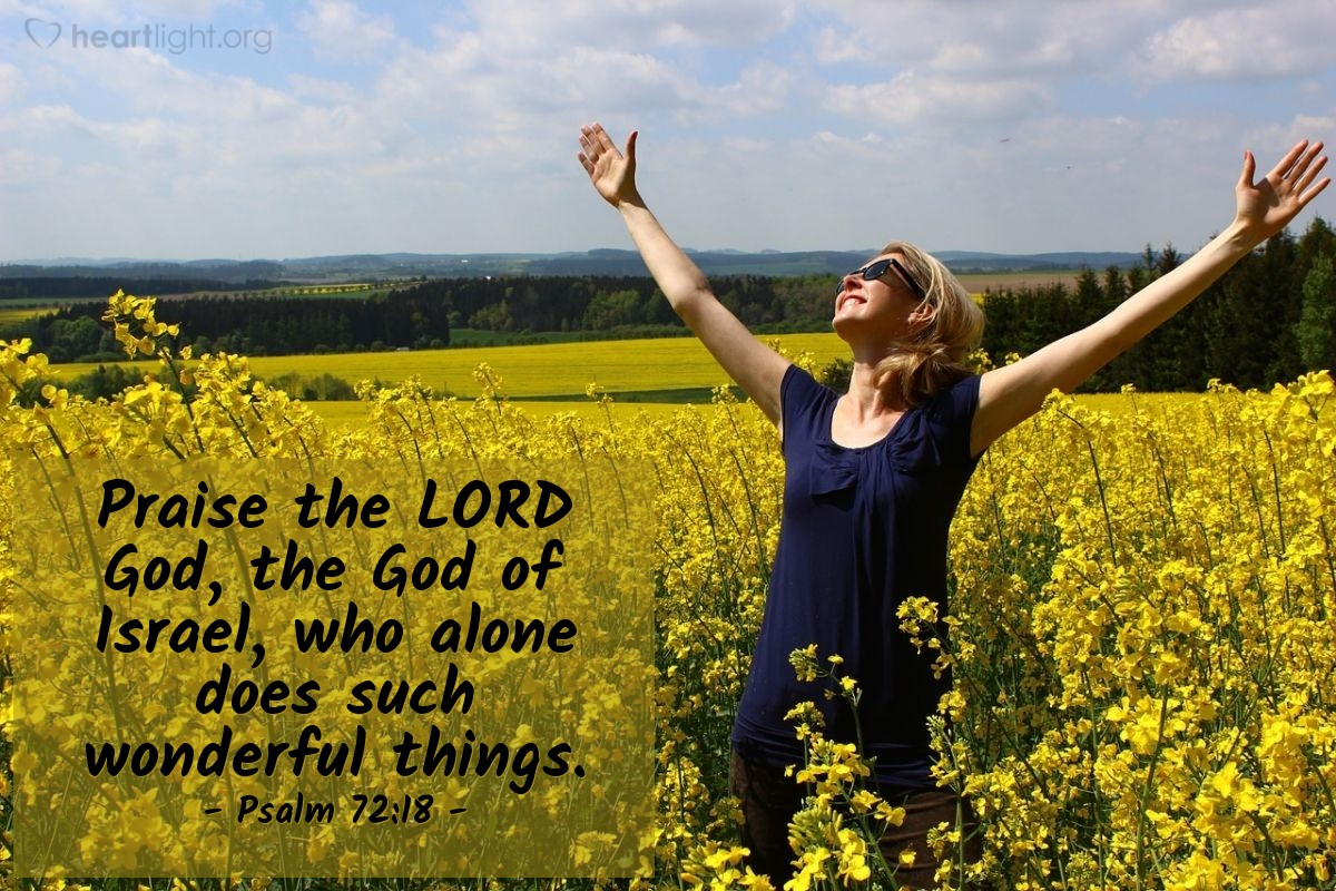 Illustration of Psalm 72:18 — Praise the LORD God, the God of Israel, who alone does such wonderful things.