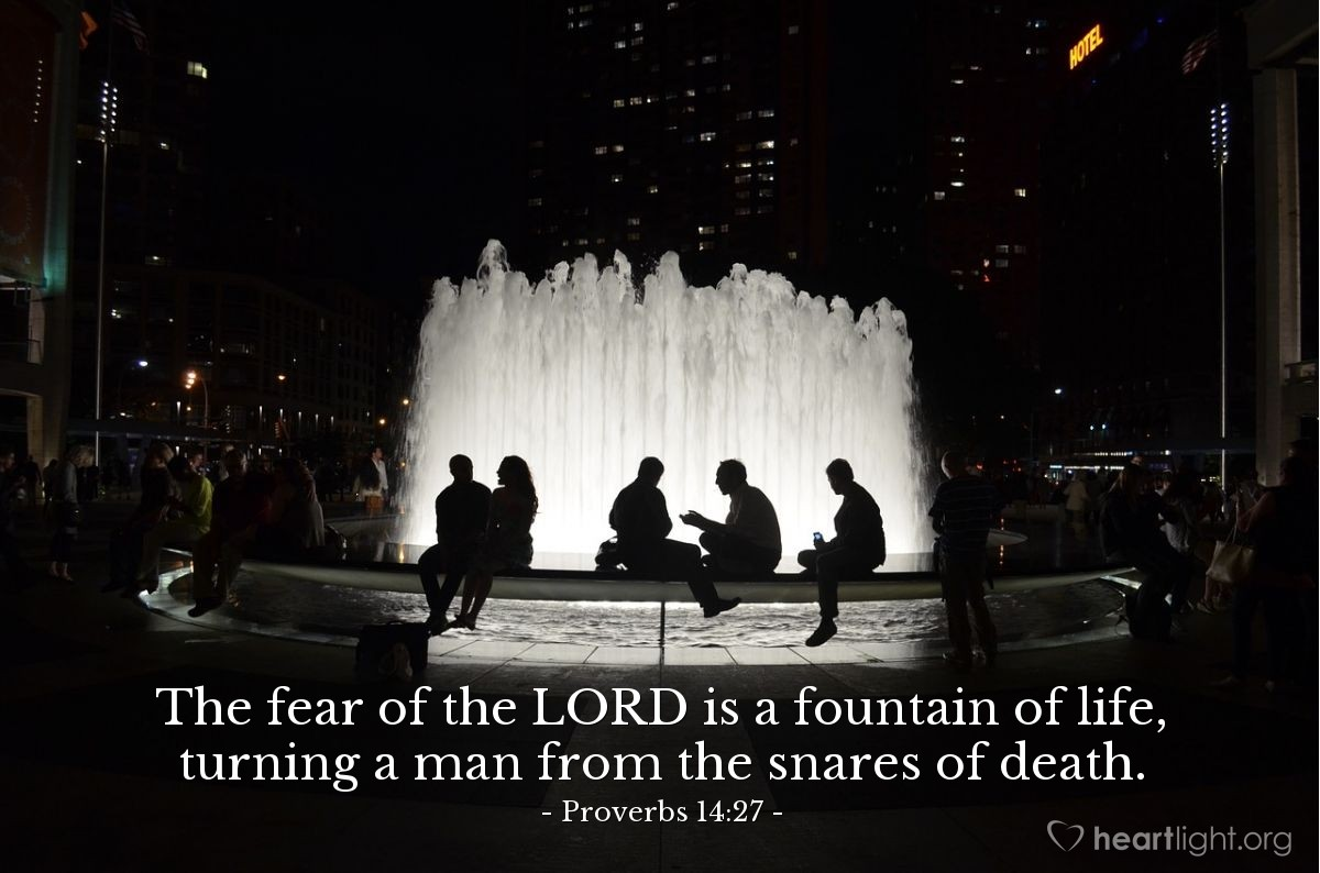 Illustration of Proverbs 14:27 — The fear of the LORD is a fountain of life, turning a man from the snares of death.