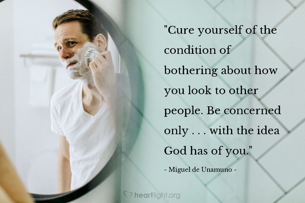 """Illustration of Miguel de Unamuno — """"Cure yourself of the condition of bothering about how you look to other people.  Be concerned only . . . with the idea God has of you."""""""