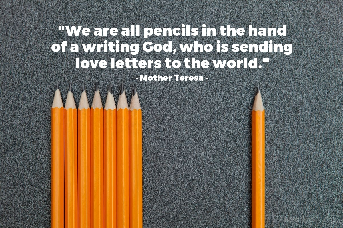 """Illustration of Mother Teresa — """"We are all pencils in the hand of a writing God, who is sending love letters to the world."""""""