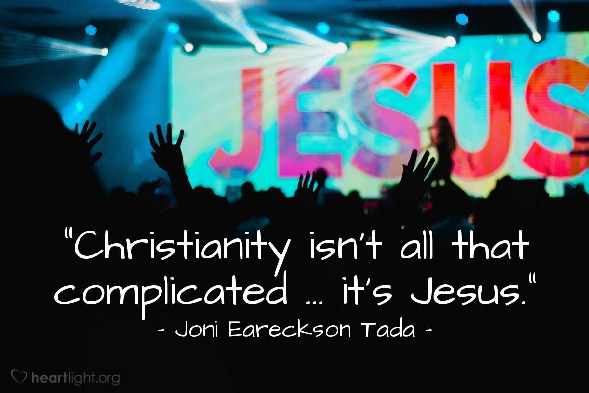 "Illustration of Joni Eareckson Tada — ""Christianity isn't all that complicated … it's Jesus."""