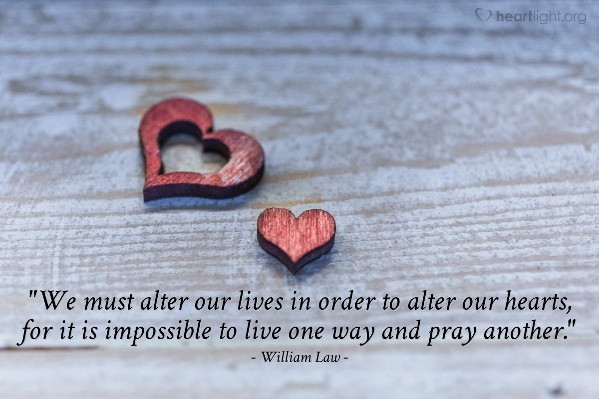 """Illustration of William Law — """"We must alter our lives in order to alter our hearts, for it is impossible to live one way and pray another."""""""