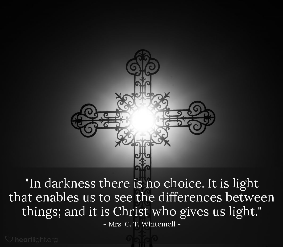 """Illustration of Mrs. C. T. Whitemell — """"In darkness there is no choice. It is light that enables us to see the differences between things; and it is Christ who gives us light."""""""