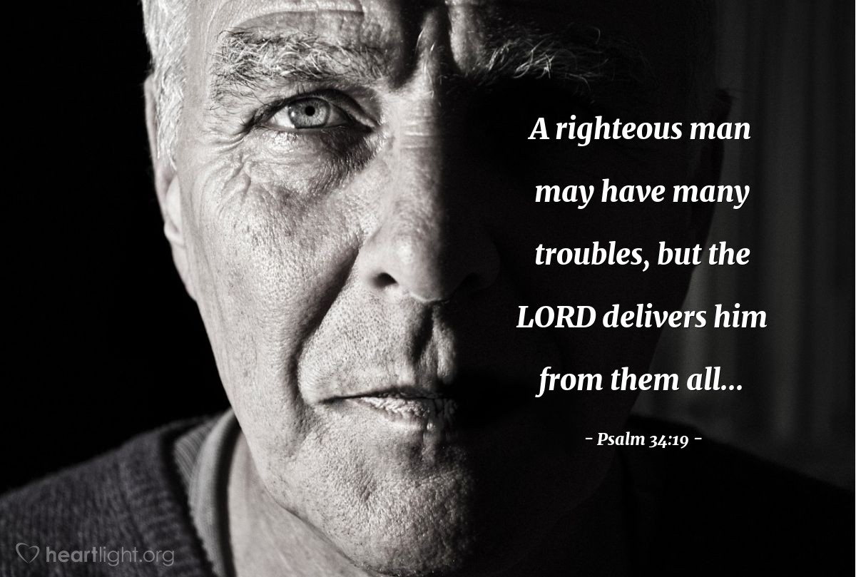 Illustration of Psalm 34:19 — A righteous man may have many troubles, but the LORD delivers him from them all...