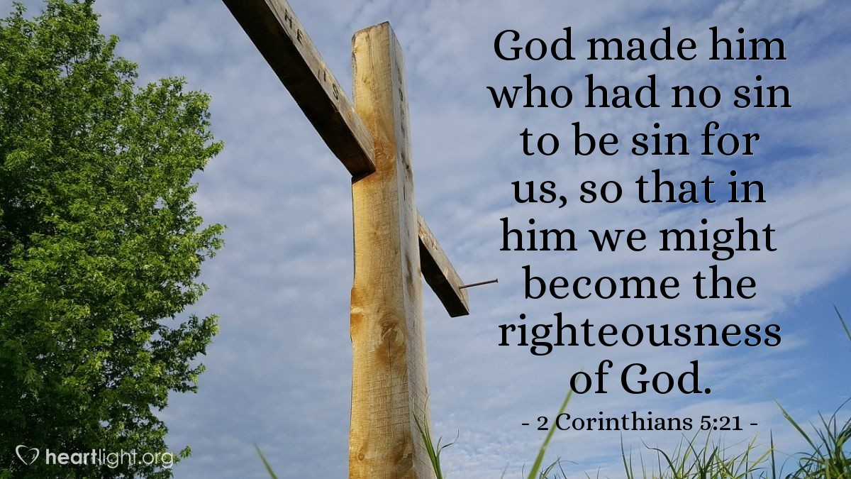 Illustration of 2 Corinthians 5:21 — God made him who had no sin to be sin for us, so that in him we might become the righteousness of God.