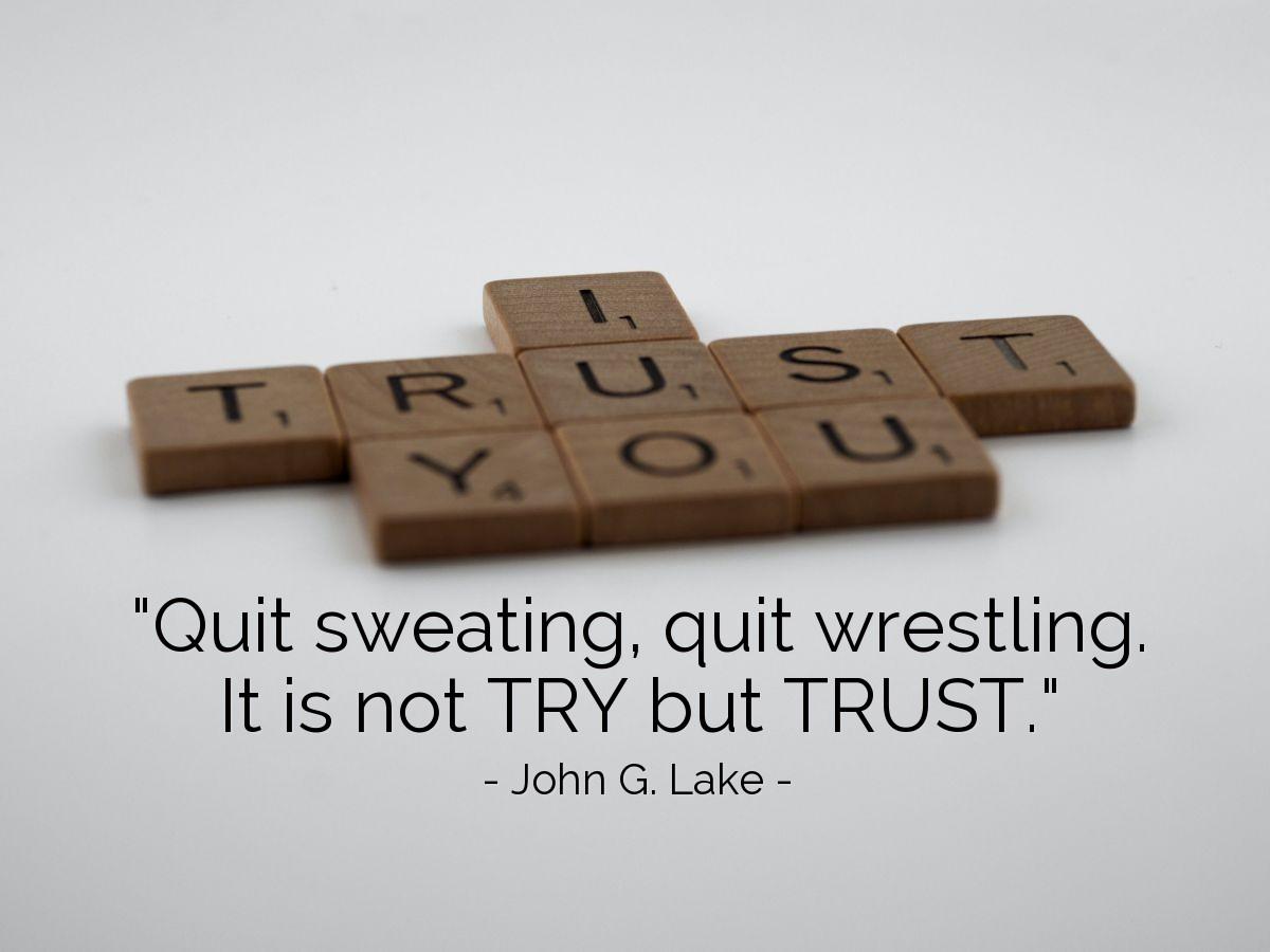 "Illustration of John G. Lake — ""Quit sweating, quit wrestling. It is not TRY but TRUST."""