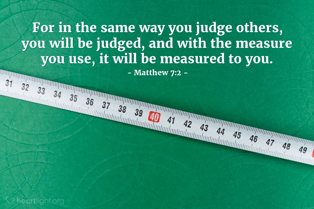 Illustration of Matthew 7:2 on Judgment