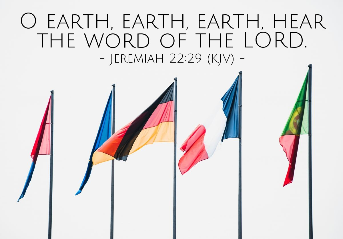 Illustration of Jeremiah 22:29 (KJV) — O earth, earth, earth, hear the word of the LORD.