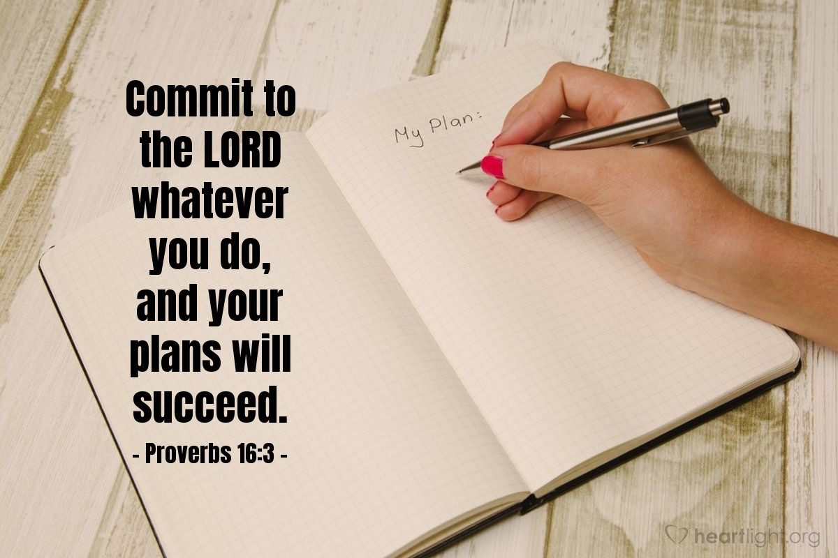 Illustration of Proverbs 16:3 — Commit to the LORD whatever you do, and your plans will succeed.