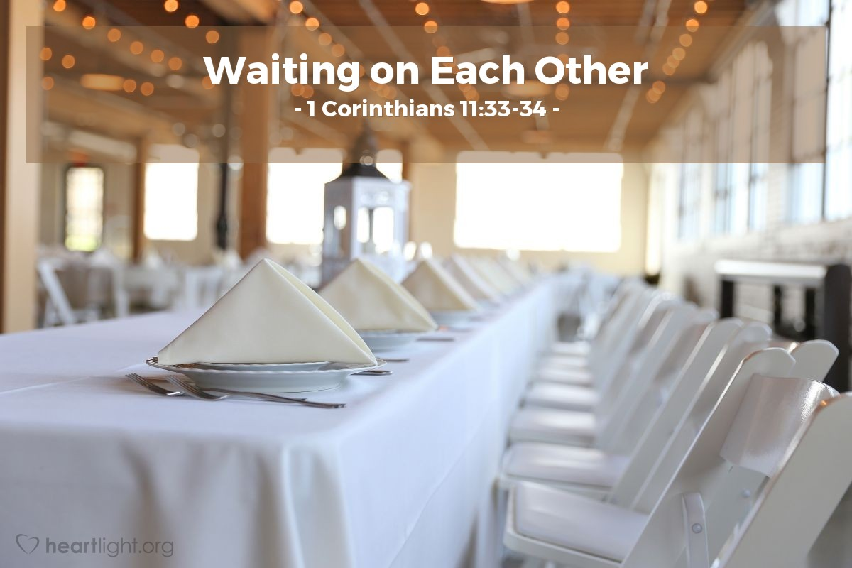 Waiting on Each Other — 1 Corinthians 11:33-34