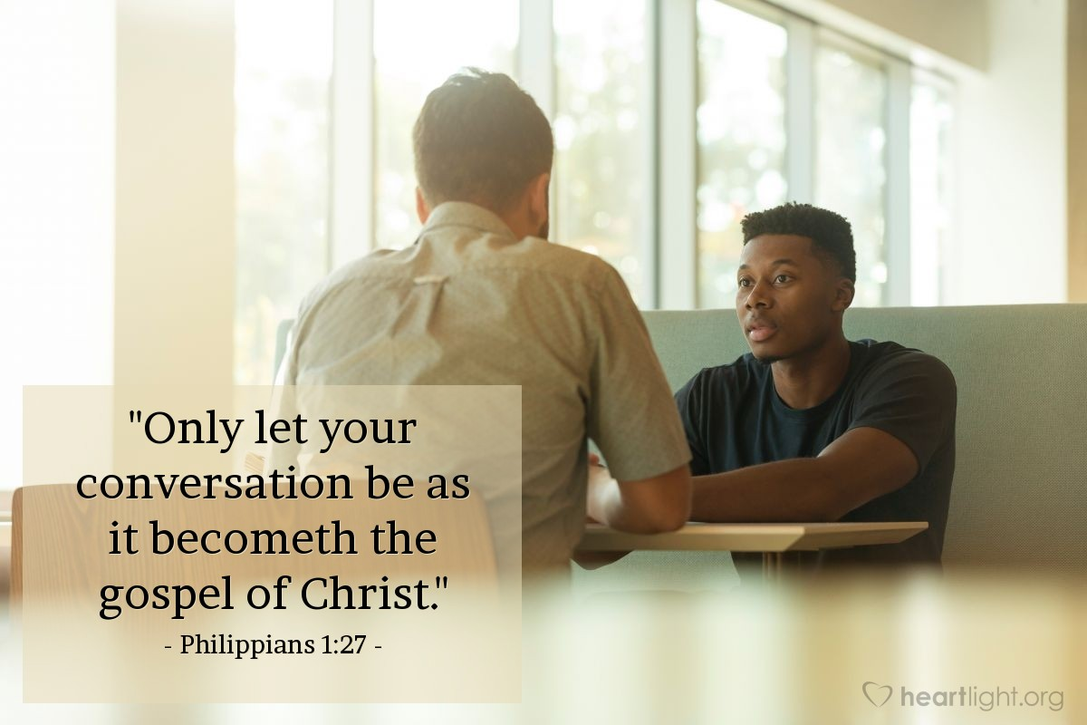"""Illustration of Philippians 1:27 — """"Only let your conversation be as it becometh the gospel of Christ."""""""