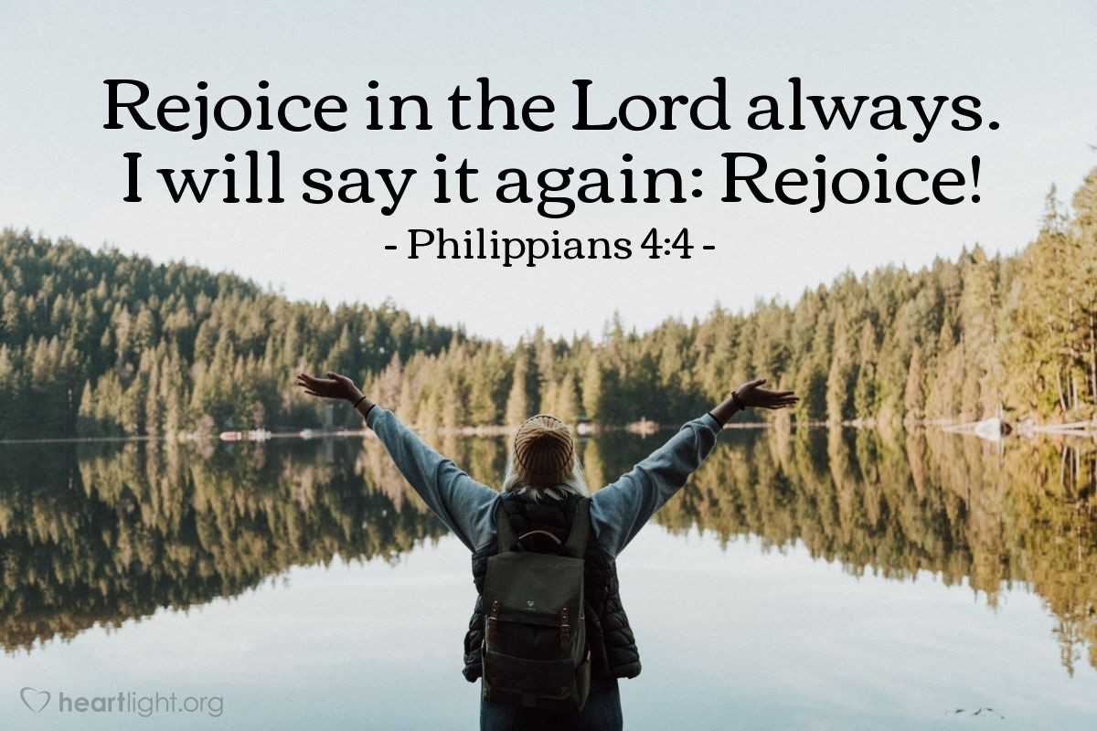 Illustration of Philippians 4:4 — Rejoice in the Lord always. I will say it again: Rejoice!