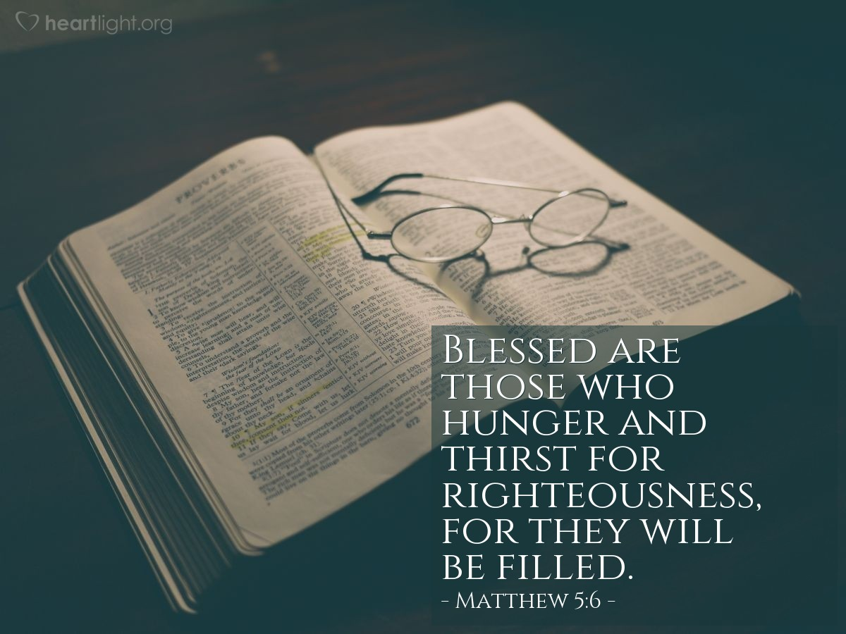 Illustration of Matthew 5:6 — Blessed are those who hunger and thirst for righteousness, for they will be filled.