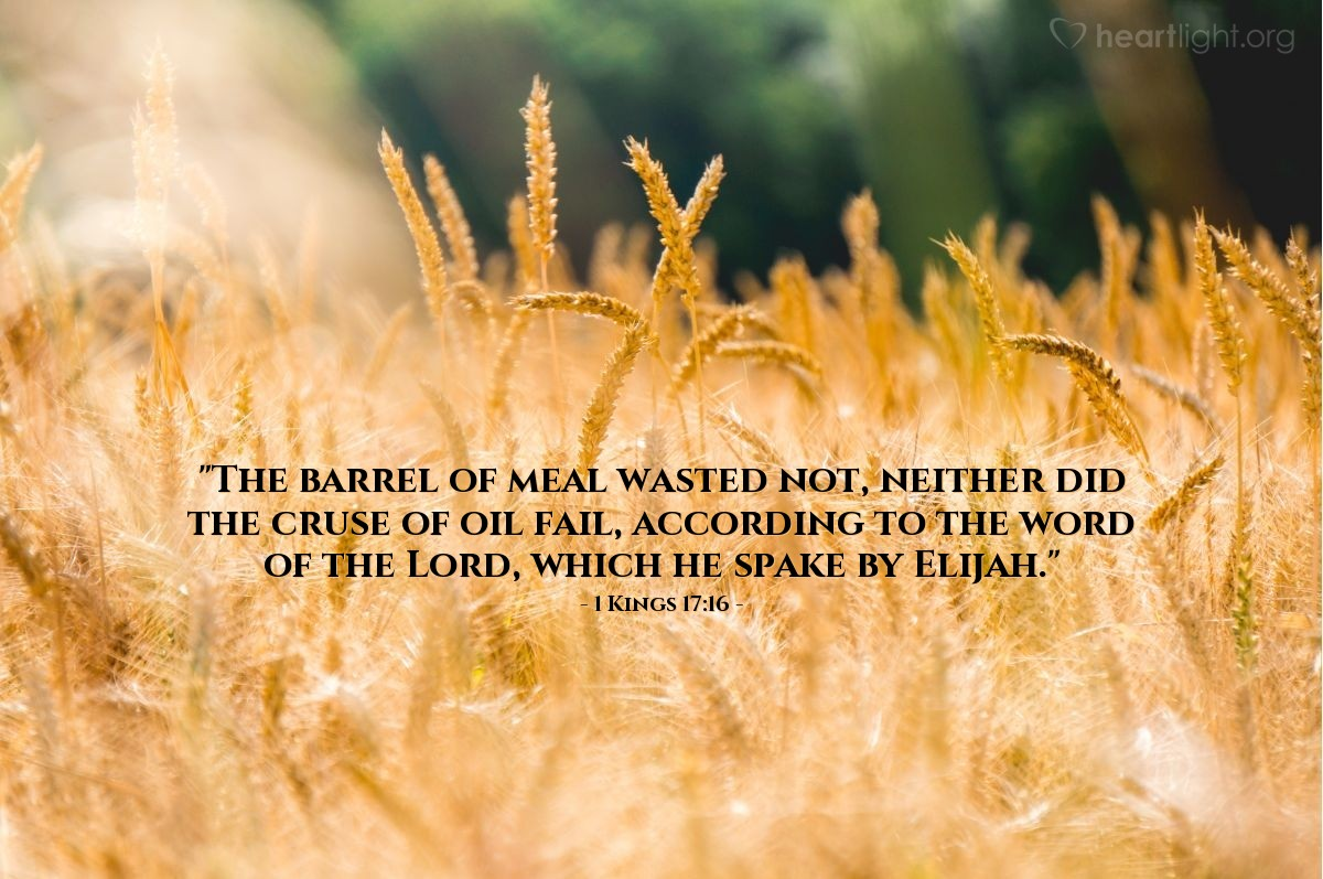 "Illustration of 1 Kings 17:16 — ""The barrel of meal wasted not, neither did the cruse of oil fail, according to the word of the Lord, which he spake by Elijah."""