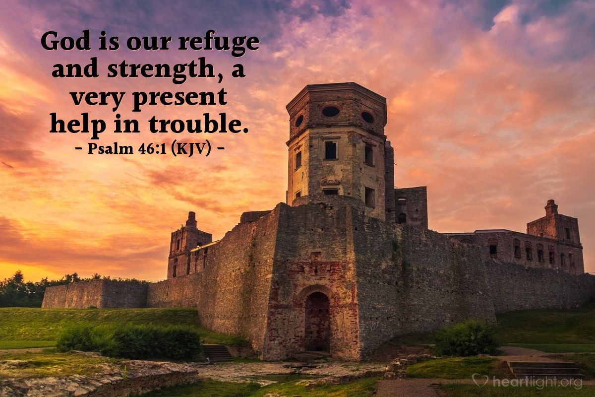 Illustration of Psalm 46:1 (KJV) — God is our refuge and strength, a very present help in trouble.