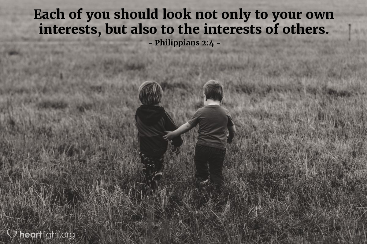 Illustration of Philippians 2:4 — Each of you should look not only to your own interests, but also to the interests of others.
