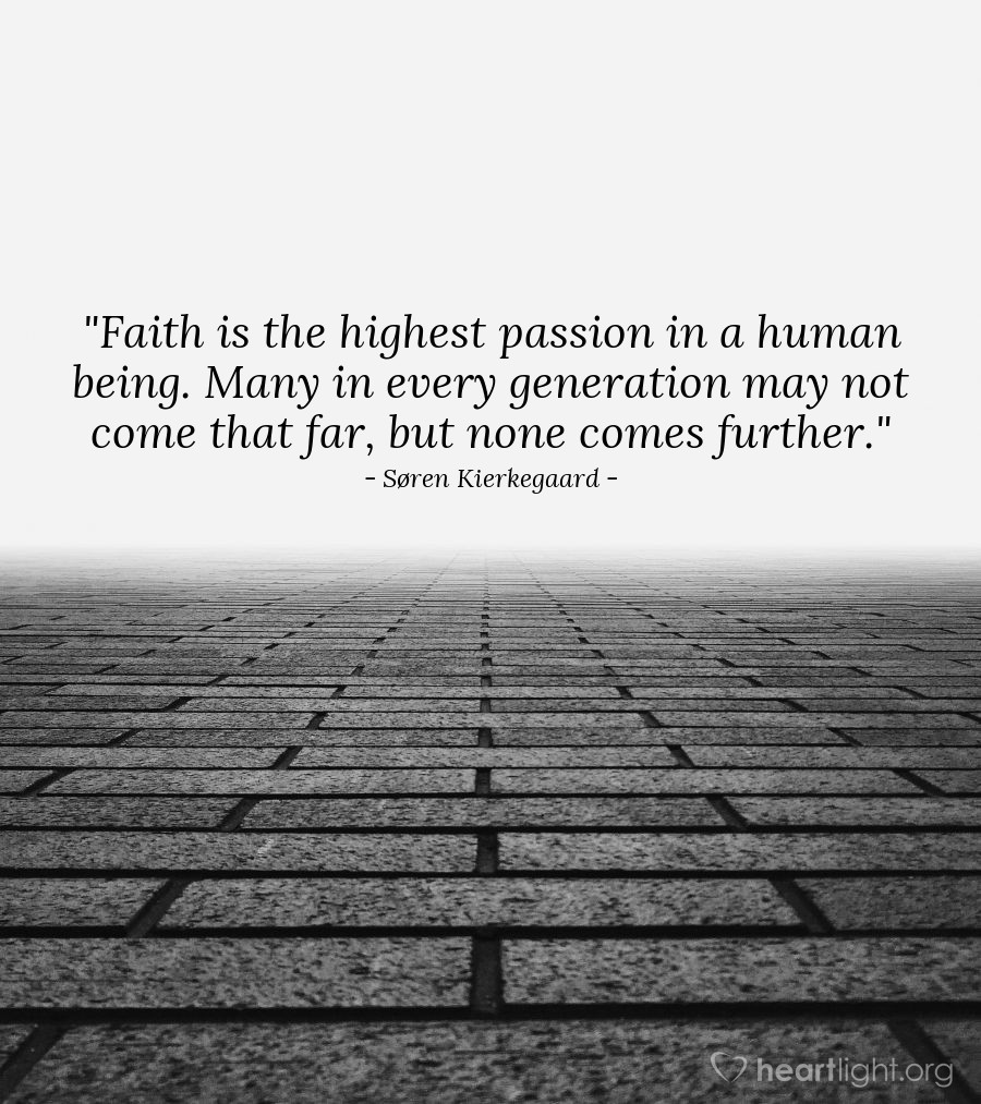 Quote By Søren Kierkegaard Faith Is The Highest Passion In