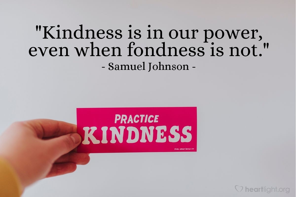 """Illustration of Samuel Johnson — """"Kindness is in our power, even when fondness is not."""""""