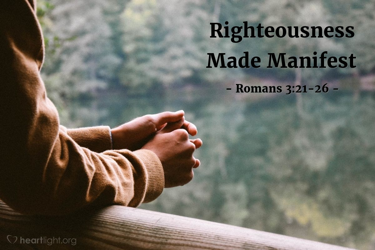 Righteousness Made Manifest — Romans 3:21-26