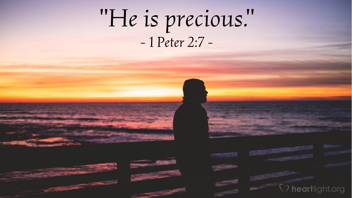 "Illustration of 1 Peter 2:7 — ""He is precious."""