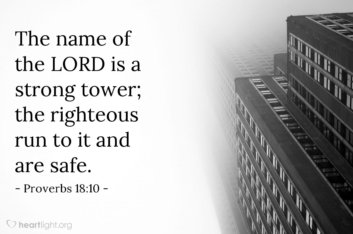 Illustration of Proverbs 18:10 — The name of the LORD is a strong tower; the righteous run to it and are safe.