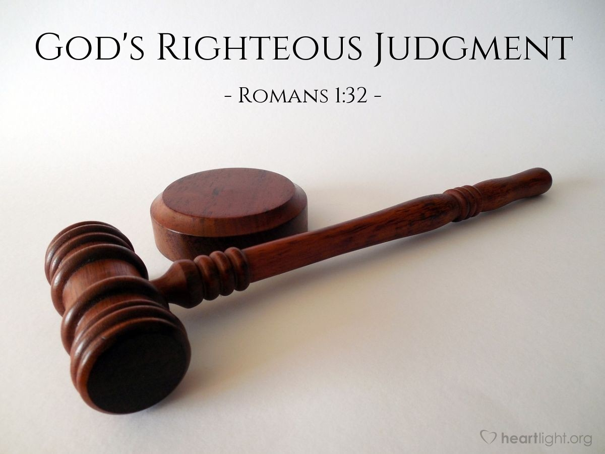 God's Righteous Judgment — Romans 1:32