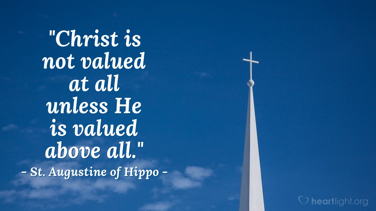 """Illustration of St. Augustine of Hippo — """"Christ is not valued at all unless He is valued above all."""""""