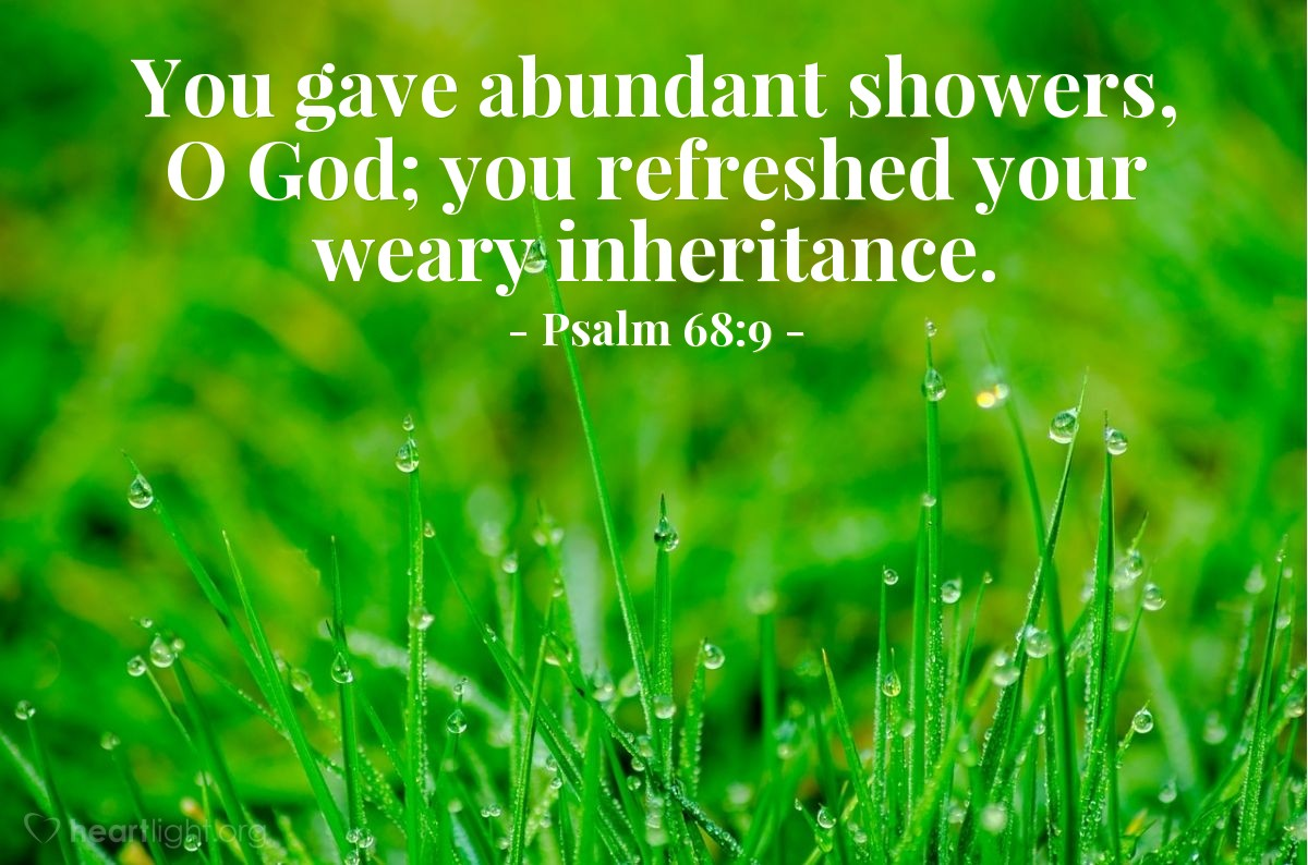 Illustration of Psalm 68:9 — You gave abundant showers, O God; you refreshed your weary inheritance.