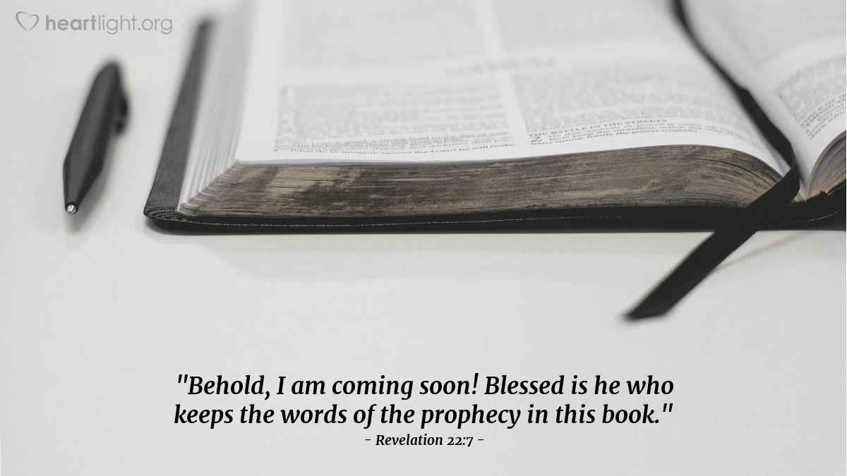 "Illustration of Revelation 22:7 — ""Behold, I am coming soon! Blessed is he who keeps the words of the prophecy in this book."""
