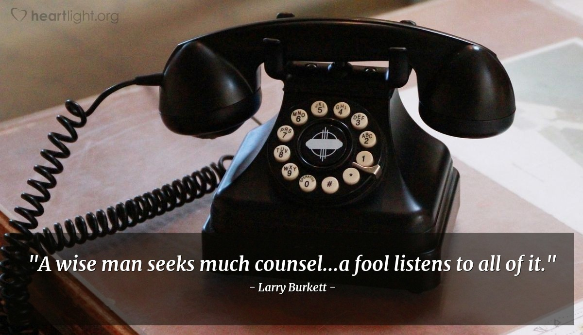 """Illustration of Larry Burkett — """"A wise man seeks much counsel...a fool listens to all of it."""""""
