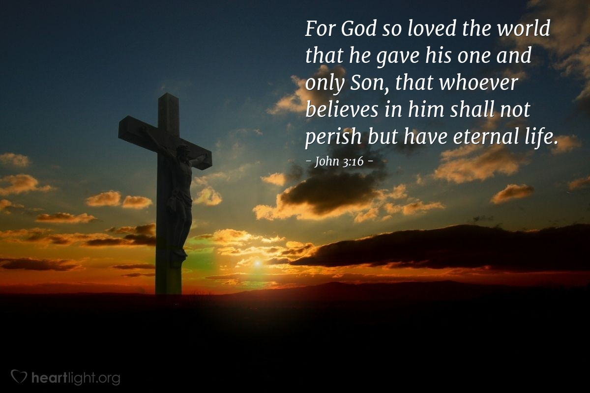 Illustration of John 3:16 — For God so loved the world that he gave his one and only Son, that whoever believes in him shall not perish but have eternal life.